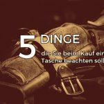 5 dinge taschenkauf